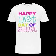 T-Shirts ~ Men's Premium T-Shirt ~ Happy Last Day of School   Bright   Men's