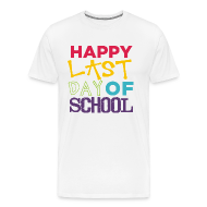 Happy last day of school teacher shirt