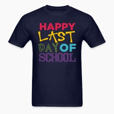 Happy Last Day of School T-Shirts