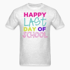 Happy Last Day T-Shirts