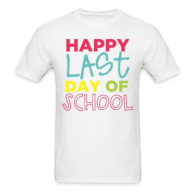 (Double Sided) Happy Last Day - Peace, Love, Summer Break