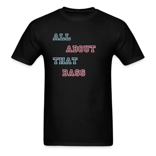 All About That Bass Men Tee - Men's T-Shirt