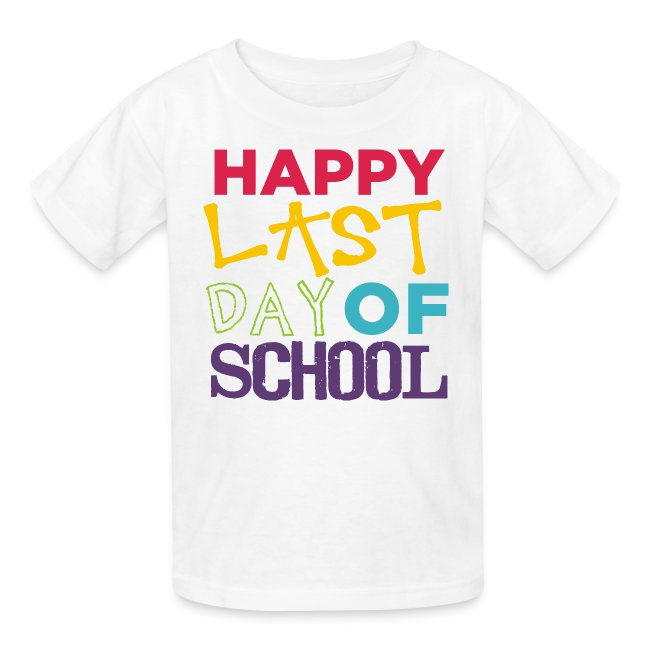 Happy Last Day of School | Colorful