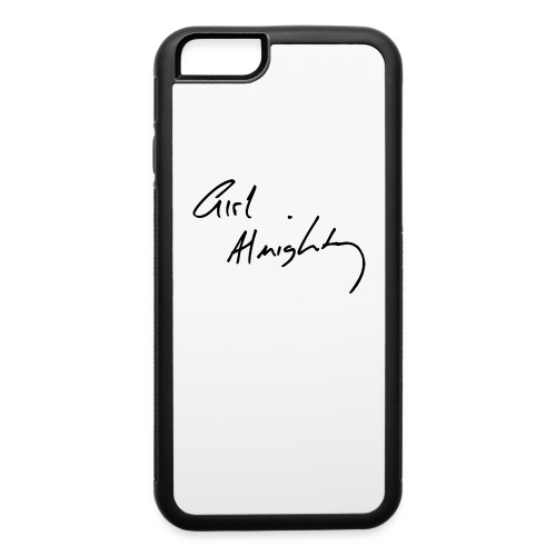 Girl Almighty iPhone 6 Rubber Case - iPhone 6/6s Rubber Case