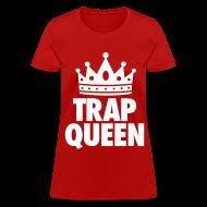 T-Shirts ~ Women's T-Shirt ~ Trap Queen Women's T-Shirts