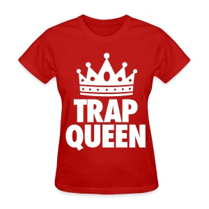 Trap Queen Women's T-Shirts - Women's T-Shirt