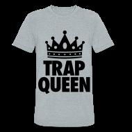 T-Shirts ~ Unisex Tri-Blend T-Shirt ~ Trap Queen T-Shirts