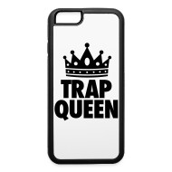 Phone & Tablet Cases ~ iPhone 6/6s Rubber Case ~ Trap Queen Accessories