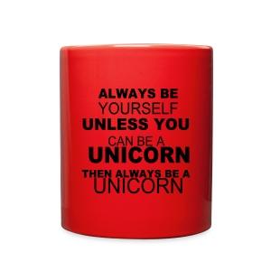 Be A Unicorn Mug - Full Color Mug