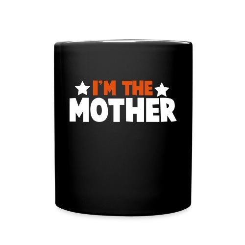 I'm The Mother Mug - Full Color Mug
