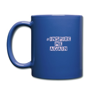 Inspire me again Mug - Full Color Mug