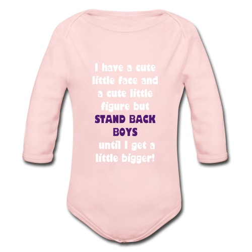 Stand Back Boys - Organic Long Sleeve Baby Bodysuit