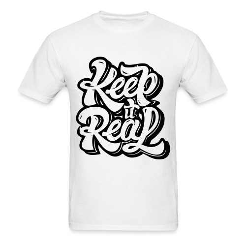 Keep it Real Tee - Men's T-Shirt