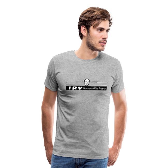 Irv - The Working Man's Friend - Men