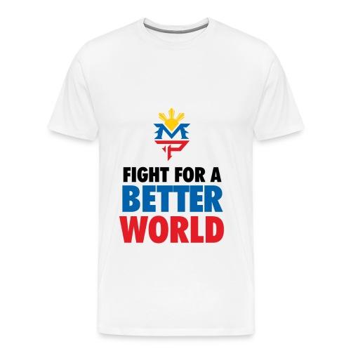 Fight For A Better World - Men's Premium T-Shirt