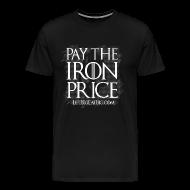 T-Shirts ~ Men's Premium T-Shirt ~ Pay The Iron Price
