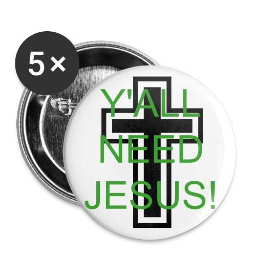 Y'all Need Jesus pin - Large Buttons