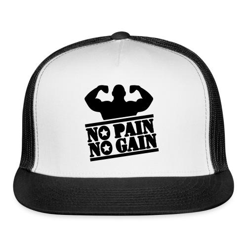 No Pain No Gain Hat - Trucker Cap