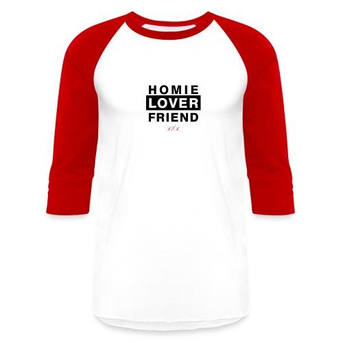 Homie Lover Friend Uni-Sex - Baseball T-Shirt