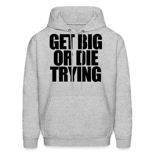Get Big Sweatshirt - Men's Hoodie