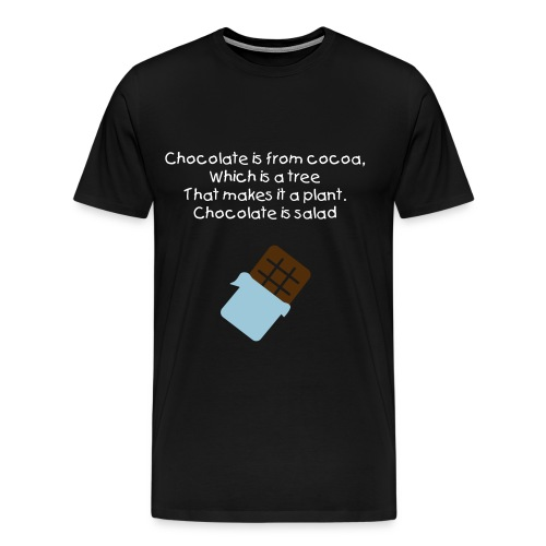 Chocolate Is Salad - Men's Premium T-Shirt