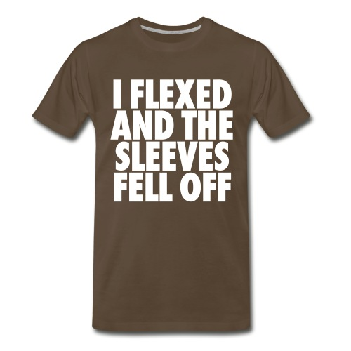 I Flexed and the Sleeves Fell Off - Men's Premium T-Shirt