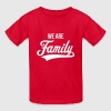 We Are Family Kids' Shirts - Kids' T-Shirt