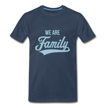 We Are Family T-Shirt | Spreadshirt