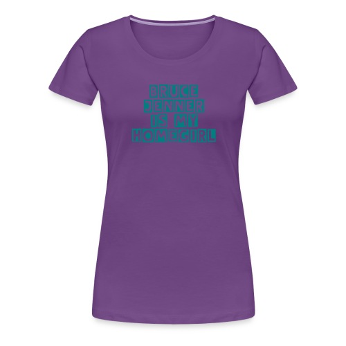 Bruce Jenner is my Homegirl - Women's Premium T-Shirt