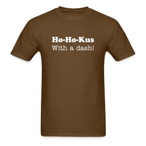 Limited Edition: Ho-Ho-Kus (With a dash!) Shirt - Men's T-Shirt