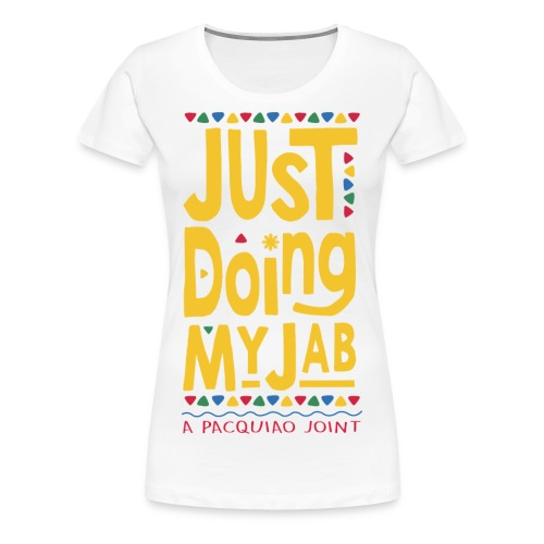 PACQUIAO JUST DOING MY JAB Womens Tee by AiReal Apparel - Women's Premium T-Shirt