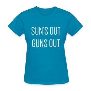 Sun's out guns out - Women's T-Shirt