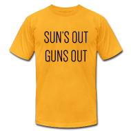 T-Shirts ~ Men's T-Shirt by American Apparel ~ Sun's out guns out