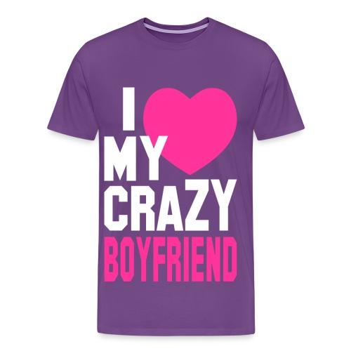 I Love my crazy boyfreind - Men's Premium T-Shirt