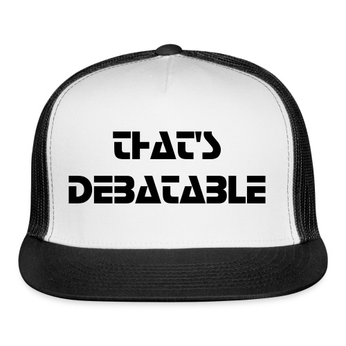 That's Debatable Snapback Flat - Trucker Cap