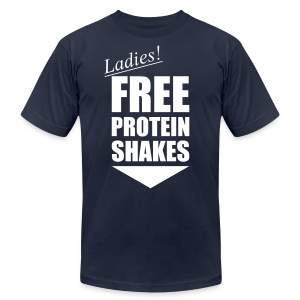 Ladies! Free protein shakes - Men's T-Shirt by American Apparel