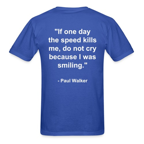 Paul Walker Quote - Men's T-Shirt