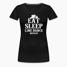 EAT, SLEEP, LINE DANCE, REPEAT
