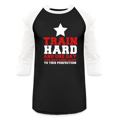 Train Hard Baseball  T-Shirt - Baseball T-Shirt