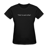 T-Shirts ~ Women's T-Shirt ~ To Each Other