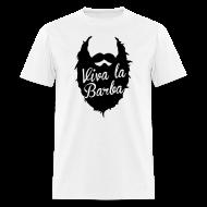 T-Shirts ~ Men's T-Shirt ~ Viva La Barba