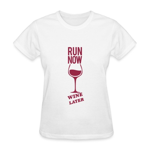 run now wine later | Tee - Women's T-Shirt