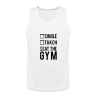 Tank Tops ~ Men's Premium Tank Top ~ Single, taken, at the gym | Mens tank