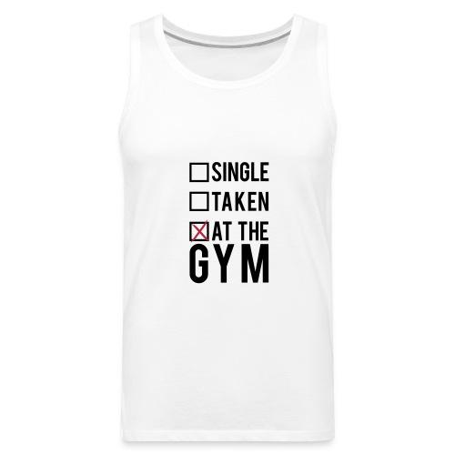 Single, taken, at the gym | Mens tank - Men's Premium Tank