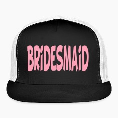 Bridesmaid Trucker Hat Cap Design