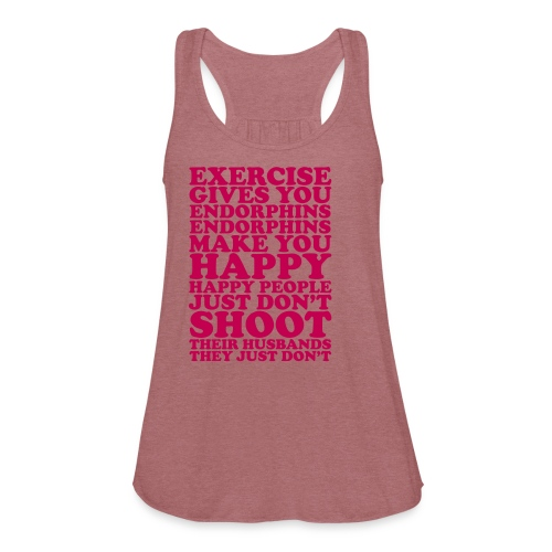 Exercise Gives You Endorphins  - Women's Flowy Tank Top by Bella