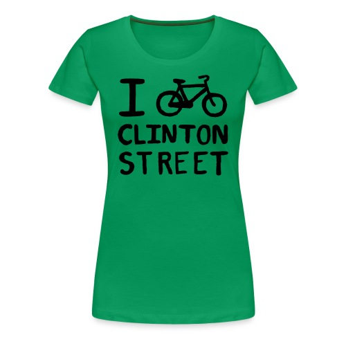 I Bike Clinton Street - Women's Premium T-Shirt