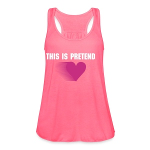 Lily Calloway This Is Pretend Tank - Women's Flowy Tank Top by Bella