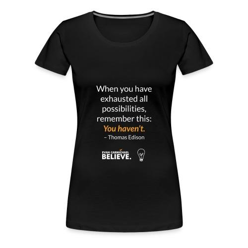 #BelievePossibilities Tee - Women's Premium T-Shirt