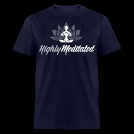 T-Shirts ~ Men's T-Shirt ~ Highly Meditated Men's Tee